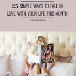 25 Simple Ways to Fall in Love with Your Life This Month