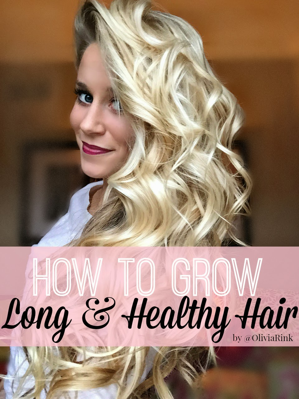 How To Grow Long Healthy Hair Welcome To Olivia Rink